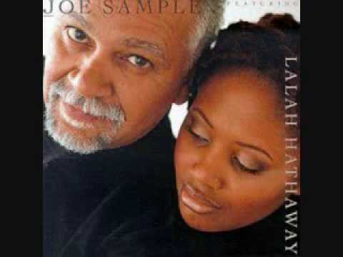 Joe Sample Featuring Lalah Hathaway - When The World Turns Blue