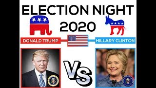 Election Night 2020 | Hillary Clinton vs Donald Trump