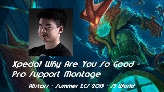 Xpecial, Why Are You So Good - The Pro Support Montage