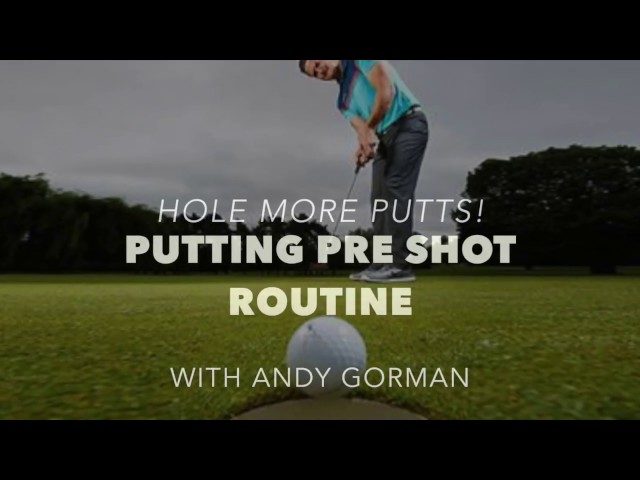 Golf | Hole More Putts With Pre Shot Putting Routine With Andy Gorman