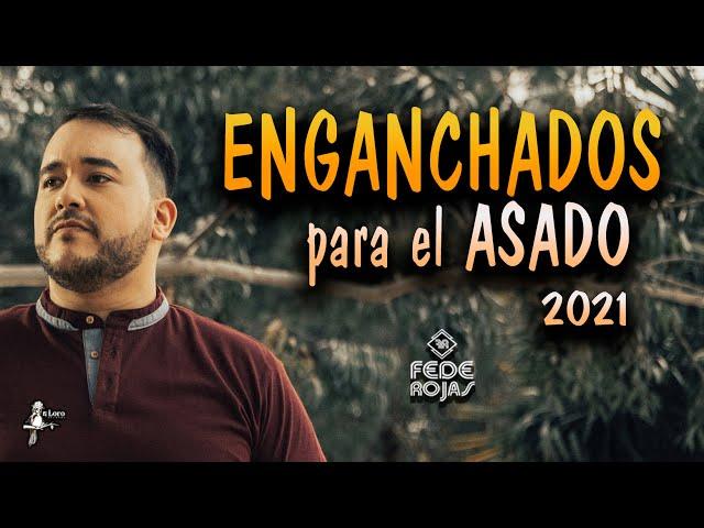FEDE ROJAS - ENGANCHADOS PARA EL ASADO