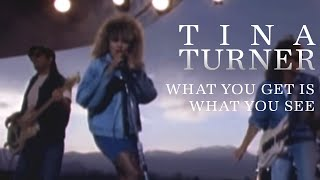 Watch Tina Turner What You Get Is What You See video