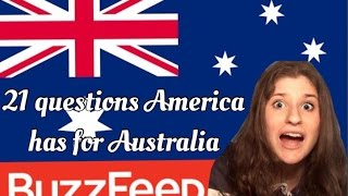 """21 questions America have for Australia"" Buzzfeed 