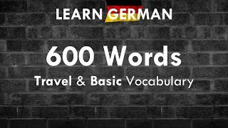 600 Important & Useful Words: Travel & Basic Vocab | German ⇔ English | Learn German HD♫