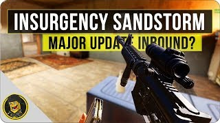 Insurgency Sandstorm - Major Update Inbound?