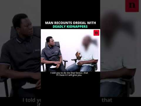 Man recounts ordeal with deadly kidnappers - Part 2