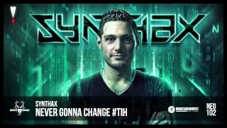 Synthax - Never Gonna Change #TiH (NEO102)