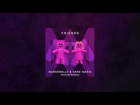 Marshmello & Anne-Marie - Friends (R3HAB Remix)