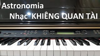Hướng dẫn ASTRONOMIA | Piano cover | Đinh Công Tú