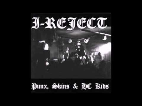 I-Reject - Punx, Skins & HC Kids (Full Album)