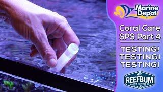 How to Test Your Aquarium!  SPS Coral Care Part 4