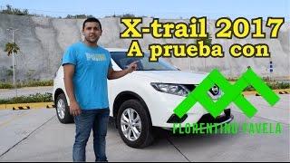 Nissan X-trail 2017 | A prueba con Florentino Favela