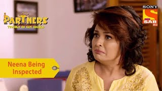 Your Favorite Character | Neena Is Being Inspected | Partners Trouble Ho Gayi Double
