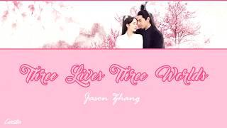Three Lives Three Worlds Jason Zhang Chi Pinyin Eng