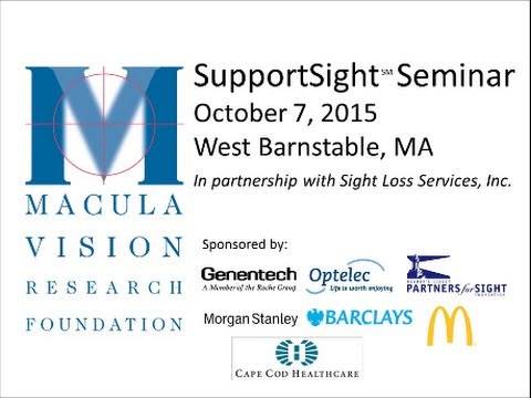 2015 Cape Cod SupportSight Seminar - Macula Vision Research Foundation