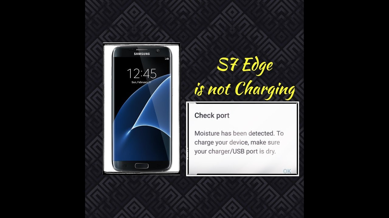 S7 Edge Is not charging, Moisture detected in charging port