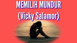 Lagu Vicky Salamor- Memilih Mundur _(Lirik Video)