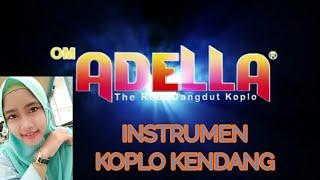 INSTRUMEN KENDANG KOPLO ADELLA Cek Sound Mantap