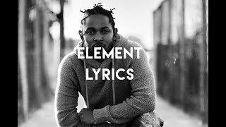 Video Kendrick Lamar - ELEMENT Lyrics download MP3, 3GP, MP4, WEBM, AVI, FLV Mei 2018