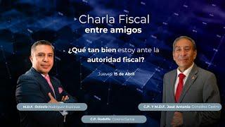 CHARLAS FISCALES ¿Qué tan bien estoy ante la autoridad fiscal? 15 04 21