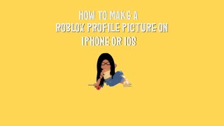 How to Make your Very own Roblox Profile Picture on IPhone, IOS, or android! || Itz Alondra! ||