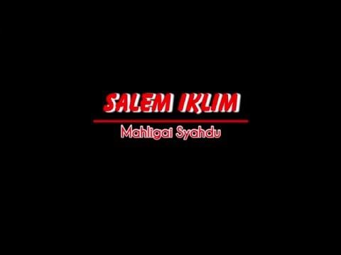 S@LEM IKLIM  Mahligay syahdu Lirik