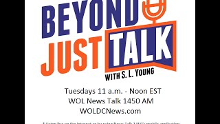 """""""Beyond Just Talk with S. L. Young"""" - 6/16/15 Guest: Nikeya Young"""