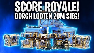 SCORE ROYALE! DURCH LOOTEN ZUM SIEG! 💰 | Fortnite: Battle Royale