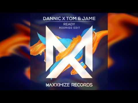 Dannic X Tom & Jame - Ready (Rodrigo Edit)