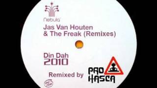 Jas Van Houten & The Freak - Din Dah 2010 (ProHasca Remix)