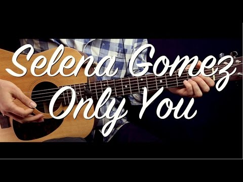 Selena Gomez - Only You guitar Lesson/Tutorial /guitar cover w ...