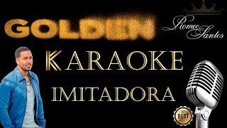 Romeo Santos - Imitadora (Karaoke )