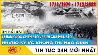 Vì sao đội quân Trung Quốc thất bại trước Việt Nam trong chiến tranh biên giới 1979 | Tin tức 24h