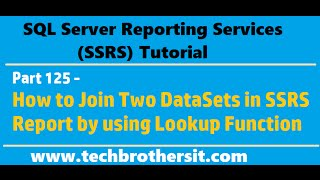 SSRS Tutorial Part 125 - How to Join Two DataSets in SSRS Report by using Lookup Function