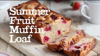 Summer Fruit Muffin Loaf | Abel & Cole