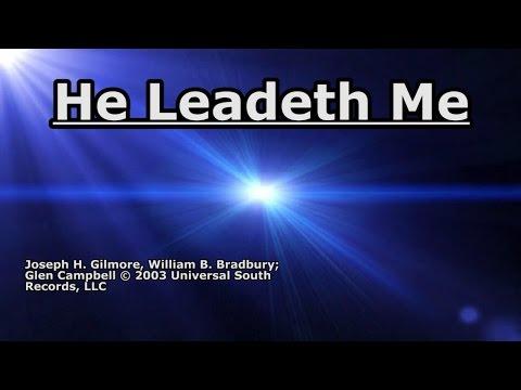 He Leadeth Me - Glen Campbell - Lyrics