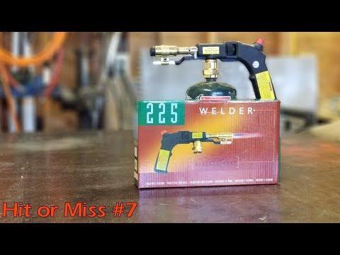 Hit or Miss Episode #7 Harbor Freight Welder Torch 225