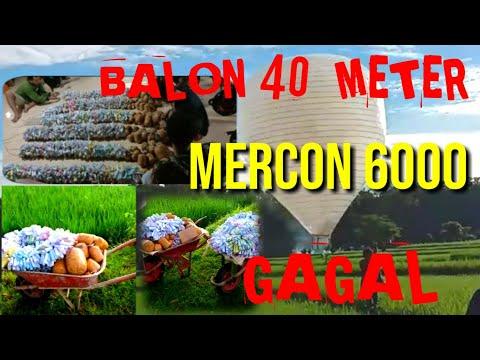Full Vidio !! BALON 40 METER MERCON 6000 MADIUN SELATAN BENGKAH/GAGAL
