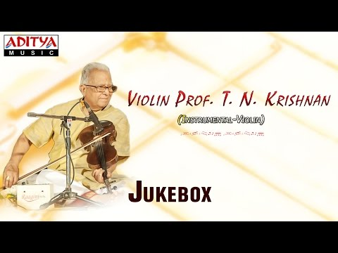 Violin Prof T.N.Krishnan || Instrumental - Violin  || Carnatic Classical Instrumental Music