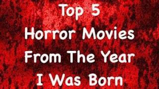 Top 5 Horror Movies From The Year I Was Born - (1982)