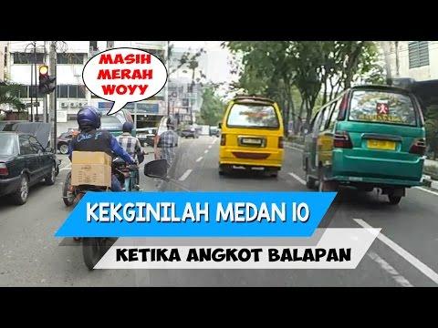 Kekginilah Medan 10 : Angkot Fast Furious | Masih merah udah di klakson!!