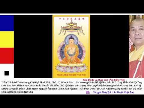Chú Đại Bi và Thập Thần Chú - Âm Việt - Thầy Thích Trí Thoát tụng