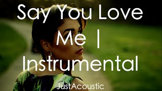 Say You Love Me - Jessie Ware (Acoustic Karaoke Instrumental)