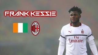 Frank Kessiè 2019 - The Tank - Insane Power Skills & Goals - AC Milan