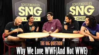 SnG: Why We Love WWF (and not WWE) Ft Tanmay Bhat   The Big Question Episode 34   Video Podcast