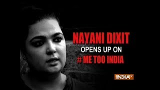 #MeToo Movement: Nayani Dixit talks about the real meaning of the campaign.