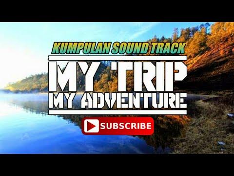 Kumpulan Lagu-lagu My Trip My Advanture