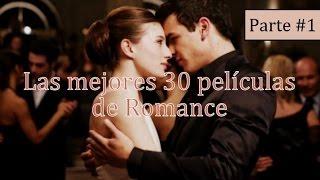 Las mejores 30 películas Románticas - (Incluye Trailers) Parte #1