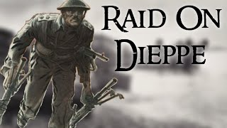 The Failed Allied Raid on Dieppe in 1942: What Went Wrong?