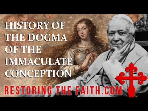 History of the Dogma of the Immaculate Conception - RESTORING THE FAITH MEDIA